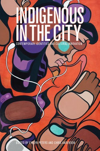 9780774824651 Indigenous In The City: Contemporary Identities & Cultural..