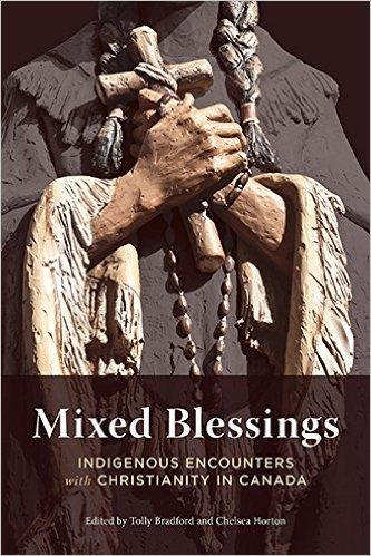 9780774829403 Mixed Blessings: Indigenous Encounters With Christianity...