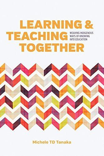 9780774829526 Learning & Teaching Together: Weaving Indigenous Ways...