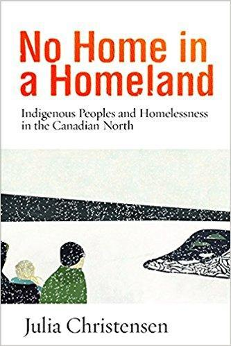 9780774833950 No Home In A Homeland: Indigenous Peoples & Homelessness...