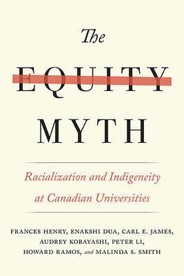 9780774834896 Equity Myth: Racialization & Indigeneity At Canadian...