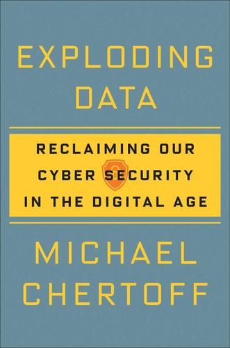 9780802127938 Exploding Data: Reclaiming Our Cyber Security In The...