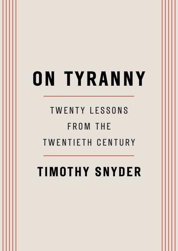 9780804190114 On Tyranny: Twenty Lessons From The Twentieth Century