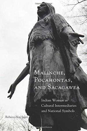 9780806148519 Malinche, Pocahontas, & Sacagawea: Indian Women As...