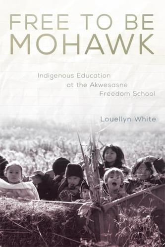 9780806148656 Free To Be Mohawk: Indigenous Education At The Akwesasne...
