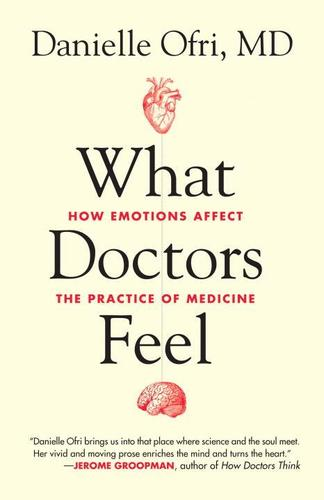 9780807033302 What Doctors Feel: How Emotions Affect The Practice...