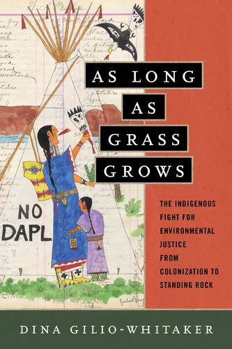 9780807073780 As Long As Grass Grows: The Indigenous Fight For...