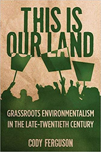 9780813565620 This Is Our Land: Grassroots Environmentalism In The Late...
