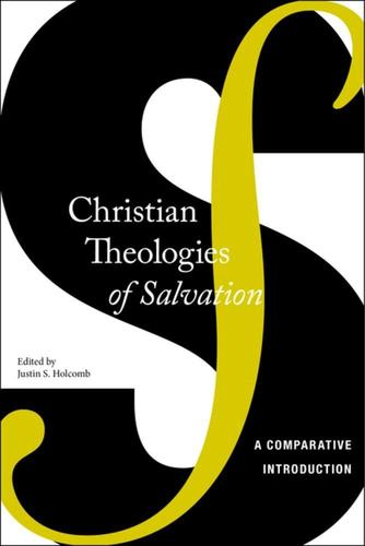 9780814762943 Christian Theologies Of Salvation: A Comparative...