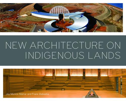 9780816677450 New Architecture On Indigenous Lands