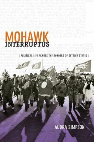 9780822356554 Mohawk Interruptus: Political Life Across The Borders