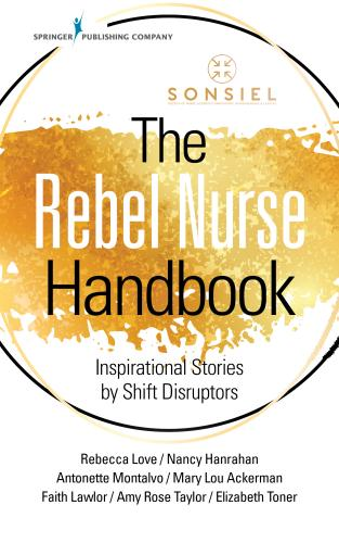 9780826151438 Rebel Nurse Handbook: Inspirational Stories By Shift...