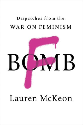 9780864929945 F-Bomb: Dispatches From The War On Feminism