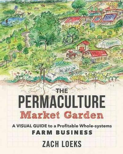 9780865718265 Permaculture Market Garden: A Visual Guide To A Profitable..