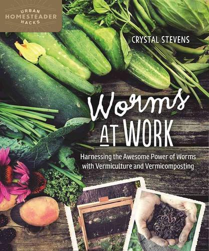 9780865718401 Worms At Work: Harnessing The Awesome Power Of Worms...
