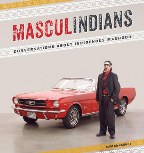9780887557620 Masculindians: Conversations About Indigenous Manhood