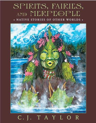 9780887768729 Spirits, Fairies, & Merpeople: Native Stories Of Other...