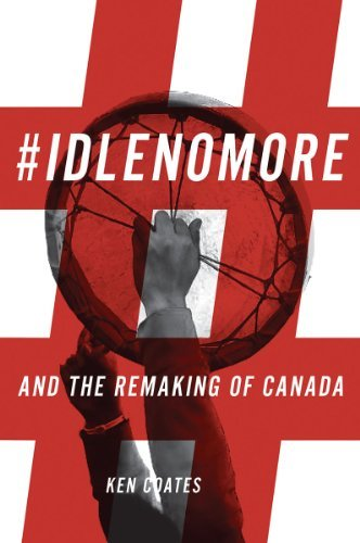 9780889773424 #idlenomore & The Remaking Of Canada