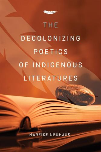 9780889773905 Decolonizing Poetics Of Indigenous Literatures