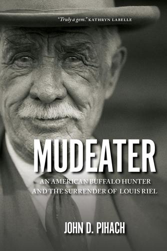 9780889774582 Mudeater: An American Buffalo Hunter & The Surrender...