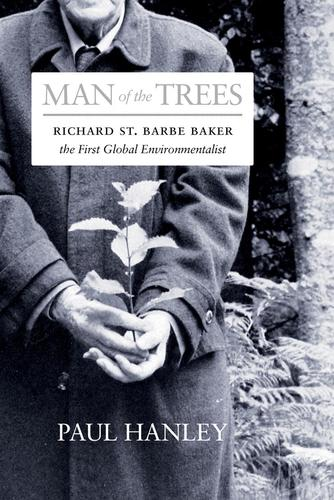 9780889775664 Man Of The Trees: Richard St Barbe Baker, The First...