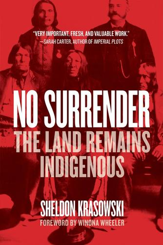 9780889775961 No Surrender: The Land Remains Indigenous