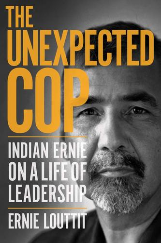 9780889775992 Unexpected Cop: Indian Ernie On A Life Of Leadership