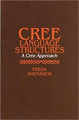 9780919143425 Cree Language Structures: A Cree Approach