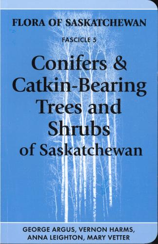 9780921104322 Conifers & Catkin-Bearing Flora Of Sk: Fascicle 5