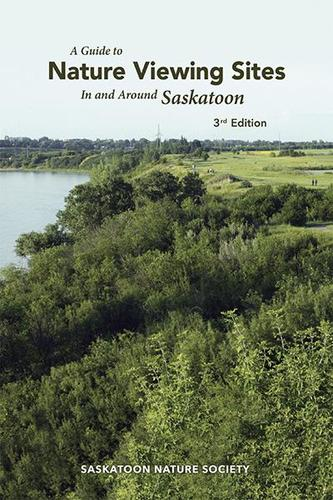 9780969605621 Guide To Nature Viewing Sites In & Around Saskatoon