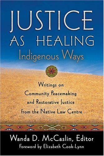 9780972188616 Justice As Healing: Indigenous Ways: Writings On...
