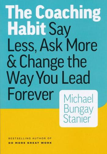 9780978440749 Coaching Habit: Say Less, Ask More & Change The Way...
