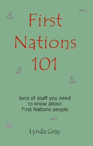 9780986964008 First Nations 101: Tons Of Stuff You Need To Know About...