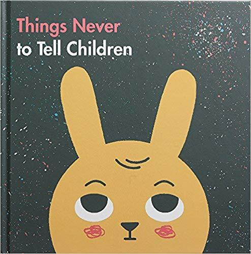 9780995573680 Things Never To Tell Children