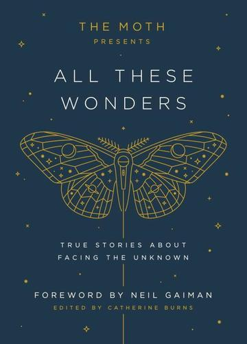 9781101904404 Moth Presents All These Wonders: True Stories About...