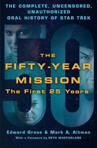 9781250065841 Fifty-Year Mission: The Complete, Uncensored, Unauthorized..