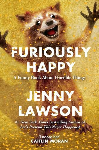 9781250077028 Furiously Happy: A Funny Book About Horrible Things