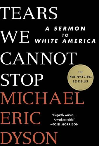 9781250135995 Tears We Cannot Stop: A Sermon To White America