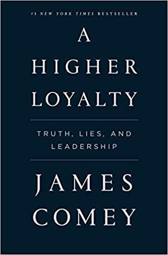 9781250192479 Higher Loyalty: Truth Lies & Leadership