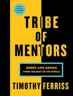 9781328994967 Tribe Of Mentors: Short Life Advice From The Best In...