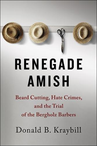 9781421425122 Renegade Amish: Beard Cutting, Hate Crimes, & The Trial...