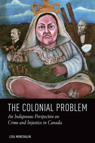 9781442606623 Colonial Problem: An Indigenous Perspective On Crime...