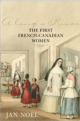 9781442612389 Along A River: The First French-Canadian Women