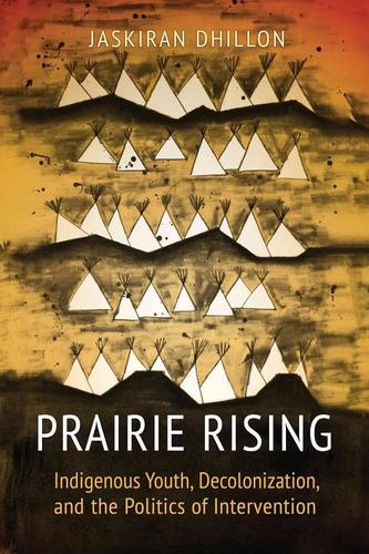9781442614710 Prairie Rising: Indigenous Youth, Decolonization, & The...