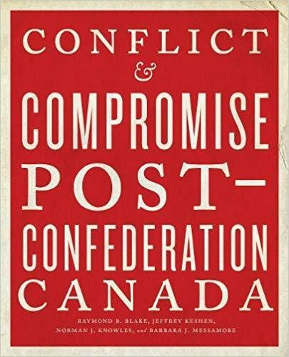9781442635579 Conflict & Compromise: Post-Confederation Canada