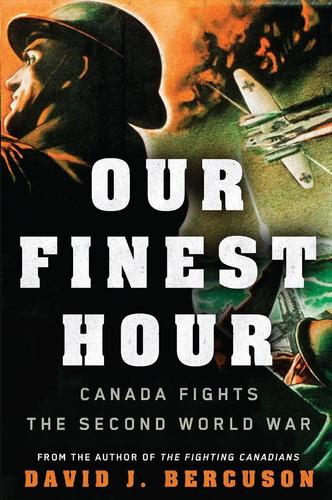 9781443418744 Our Finest Hour: Canada Fights The Second World War
