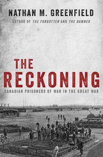 9781443432627 Reckoning: Canadian Prisoners Of War In The Great War