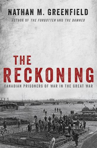 9781443432634 Reckoning: Canadian Prisoners Of War In The Great War