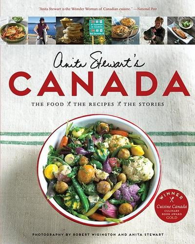 9781443434676 Anita Stewart's Canada: The Food, The Recipes, The Stories