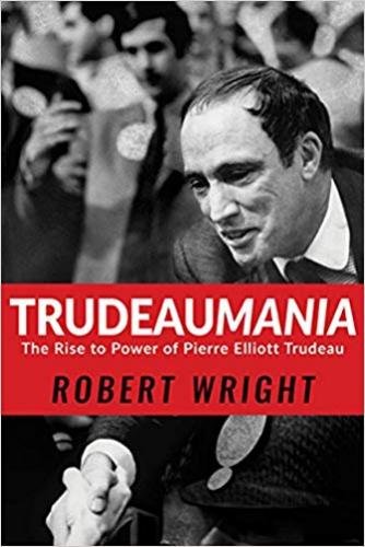 9781443445009 Trudeaumania: The Rise To Power Of Pierre Elliott Trudeau